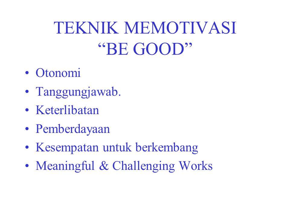 TEKNIK MEMOTIVASI BE GOOD