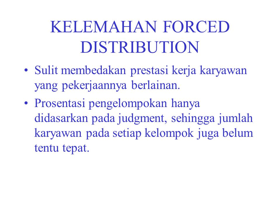 KELEMAHAN FORCED DISTRIBUTION