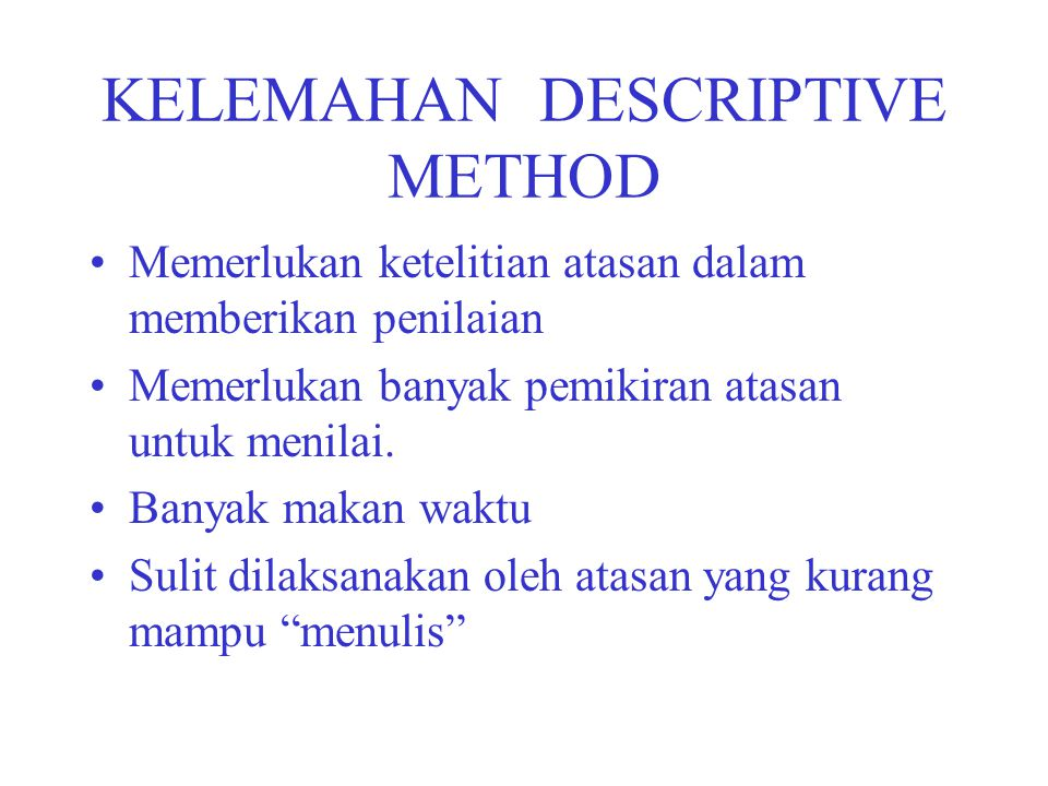 KELEMAHAN DESCRIPTIVE METHOD