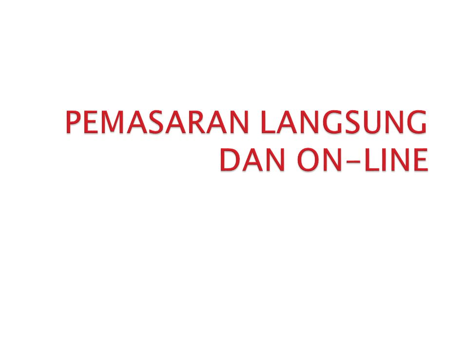 PEMASARAN LANGSUNG DAN ON-LINE