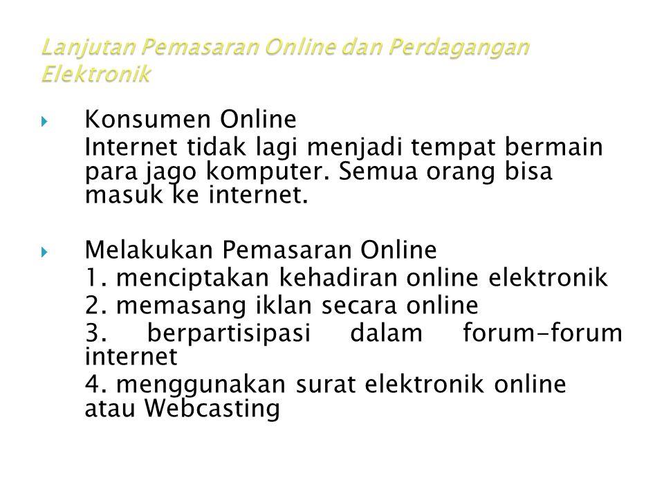 Lanjutan Pemasaran Online dan Perdagangan Elektronik