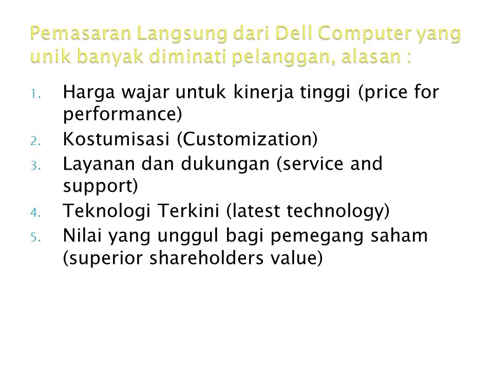 Pemasaran Langsung dari Dell Computer yang unik banyak diminati pelanggan, alasan :