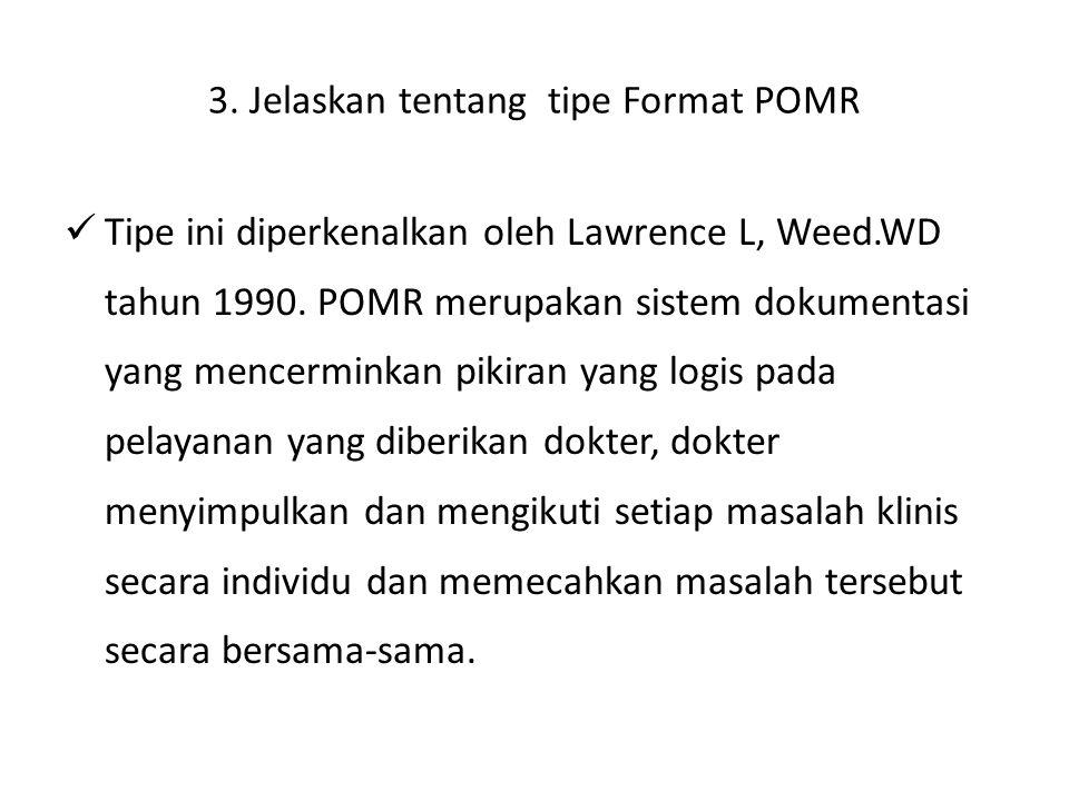 3. Jelaskan tentang tipe Format POMR