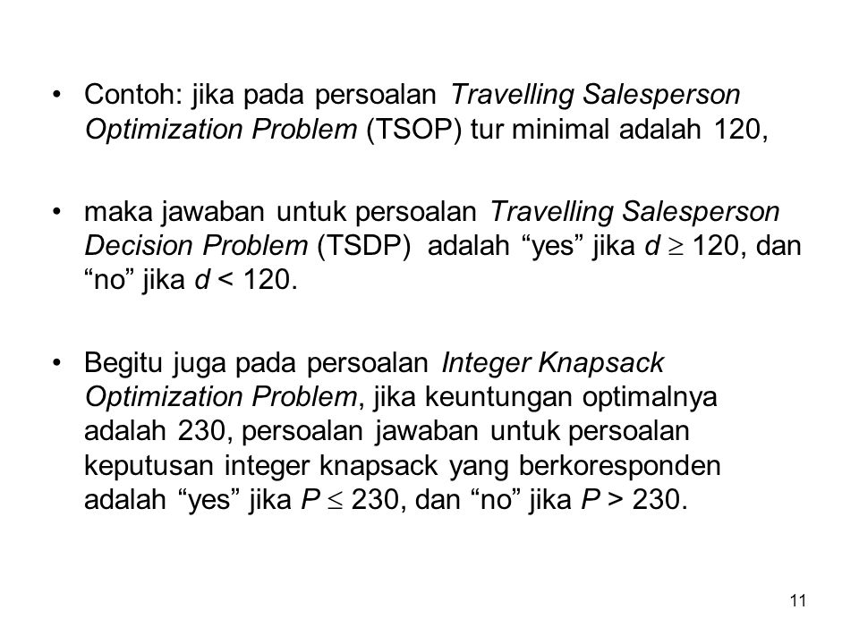 Contoh: jika pada persoalan Travelling Salesperson Optimization Problem (TSOP) tur minimal adalah 120,