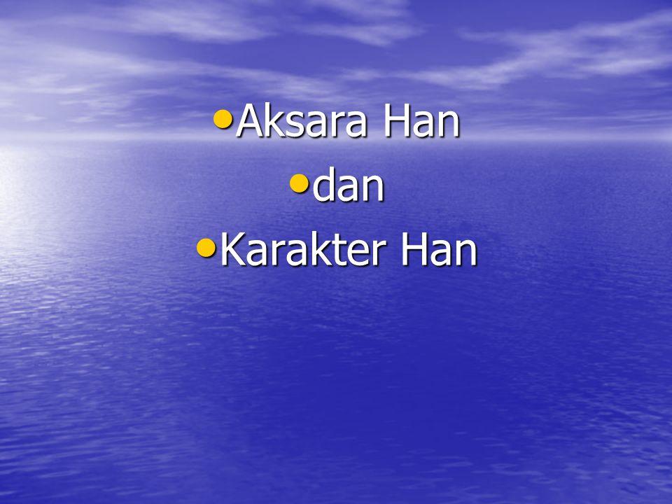 Aksara Han dan Karakter Han
