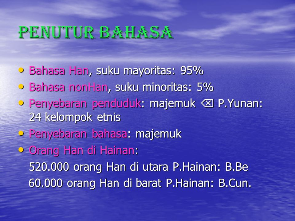 Penutur Bahasa Bahasa Han, suku mayoritas: 95%