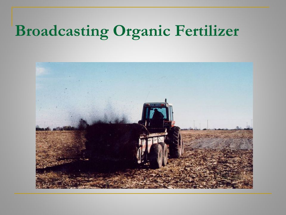 Broadcasting Organic Fertilizer
