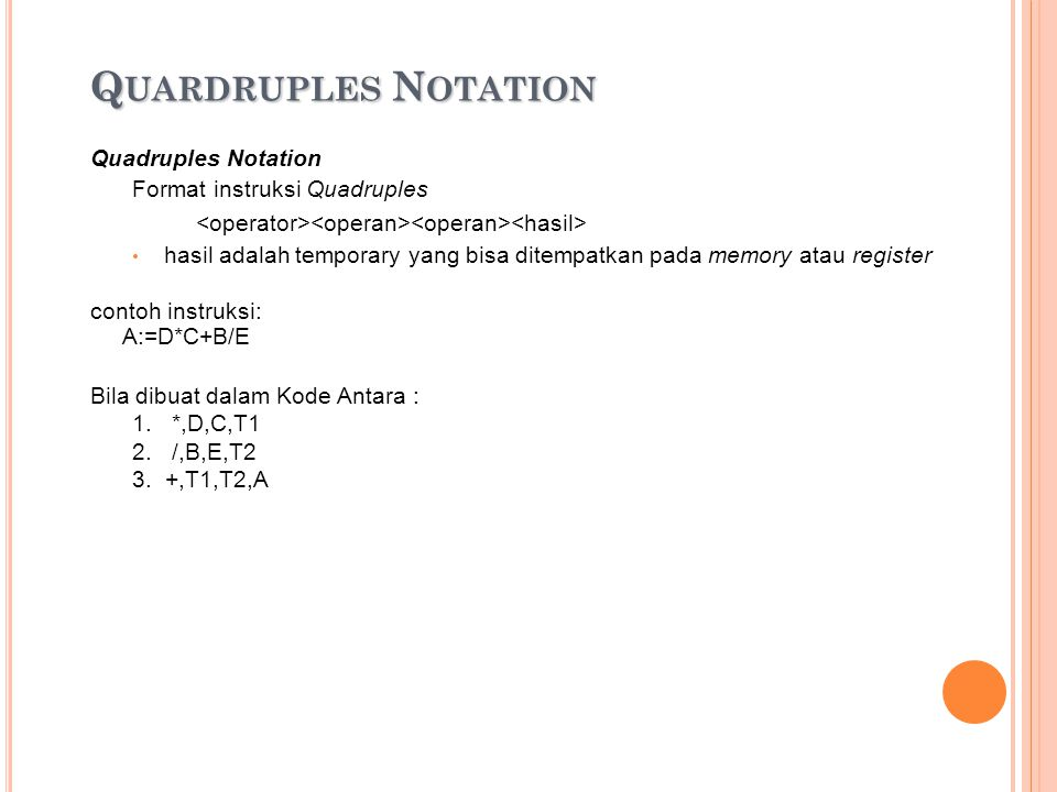 Quardruples Notation Quadruples Notation Format instruksi Quadruples