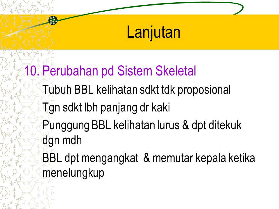 Lanjutan Perubahan pd Sistem Skeletal