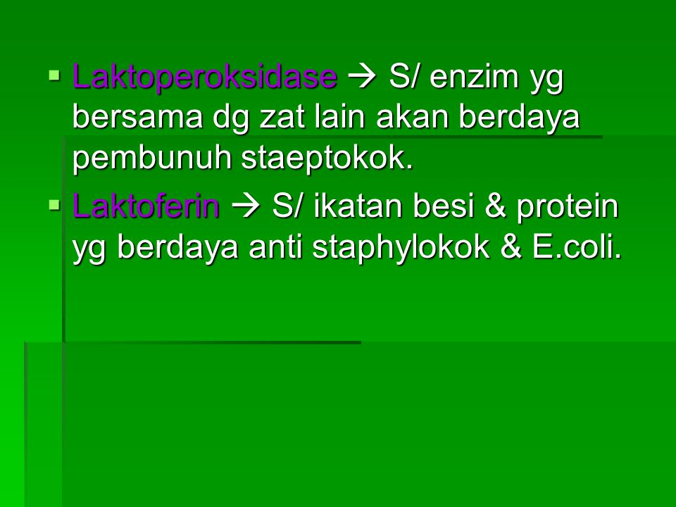 Laktoperoksidase  S/ enzim yg bersama dg zat lain akan berdaya pembunuh staeptokok.