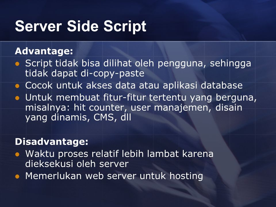 Server Side Script Advantage: