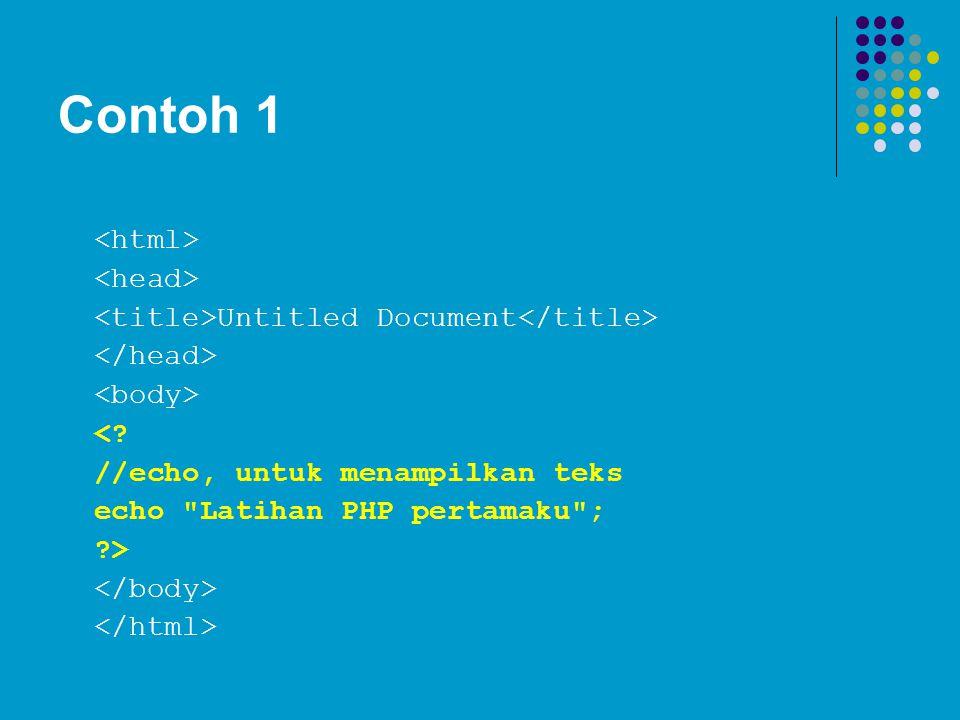 Contoh 1 <html> <head>