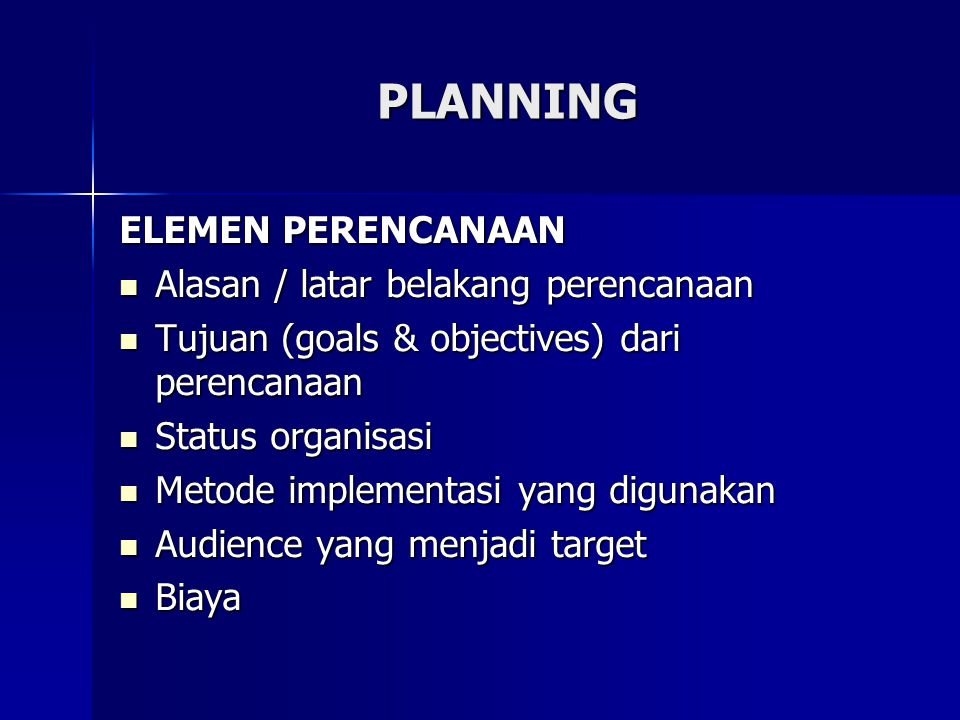 PLANNING ELEMEN PERENCANAAN Alasan / latar belakang perencanaan