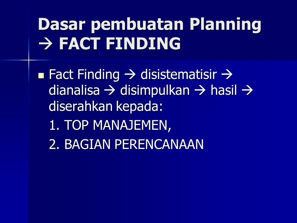 Dasar pembuatan Planning  FACT FINDING