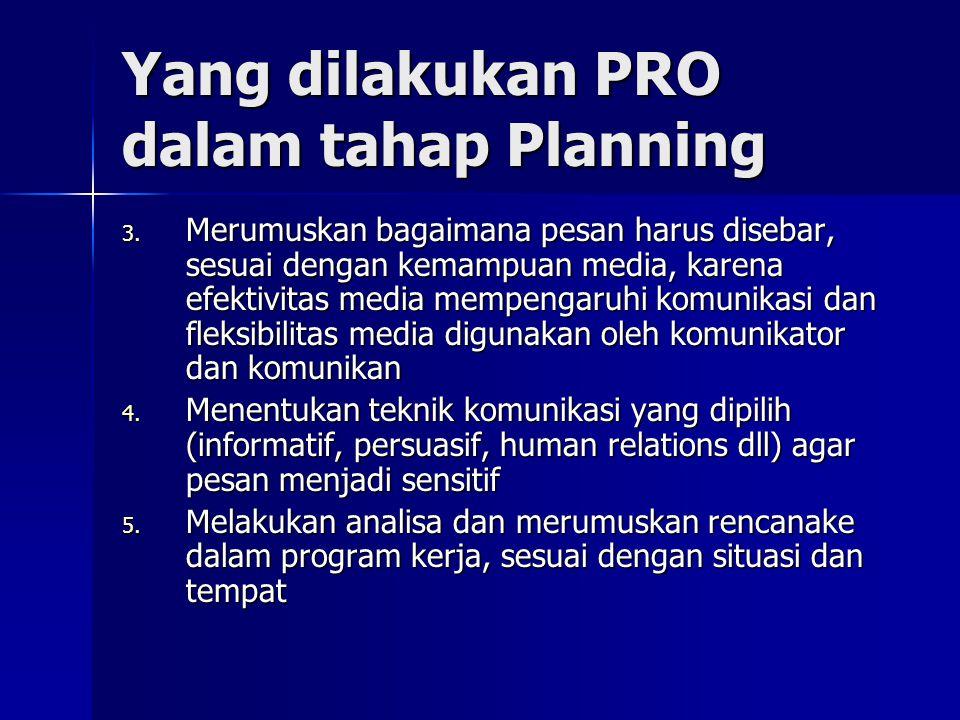 Yang dilakukan PRO dalam tahap Planning