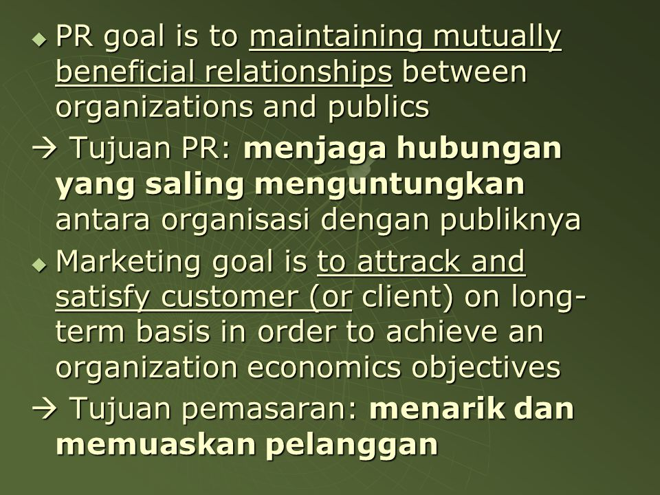 PR goal is to maintaining mutually beneficial relationships between organizations and publics