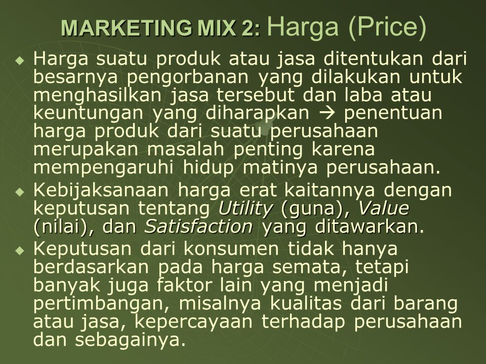 MARKETING MIX 2: Harga (Price)