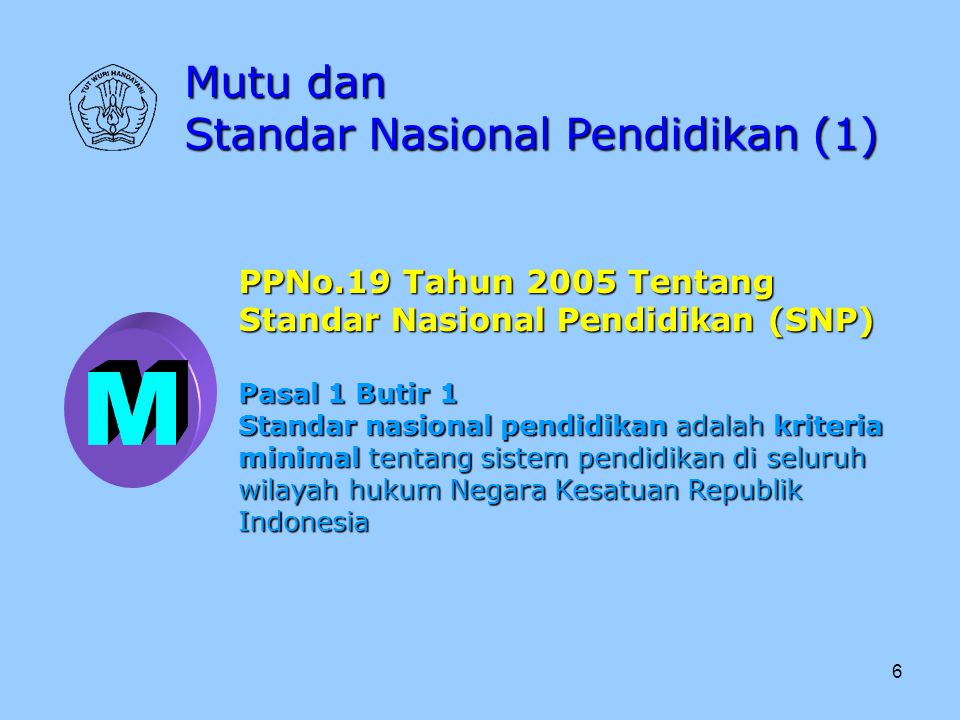 M Mutu dan Standar Nasional Pendidikan (1) PPNo.19 Tahun 2005 Tentang