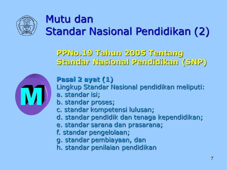 M Mutu dan Standar Nasional Pendidikan (2) PPNo.19 Tahun 2005 Tentang