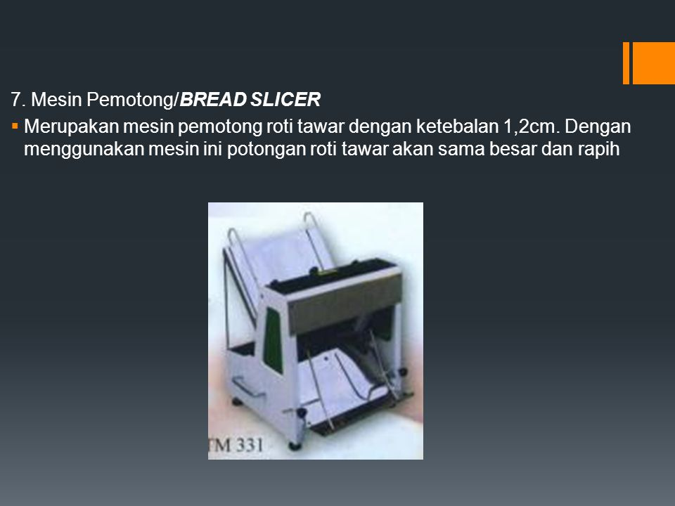 7. Mesin Pemotong/BREAD SLICER