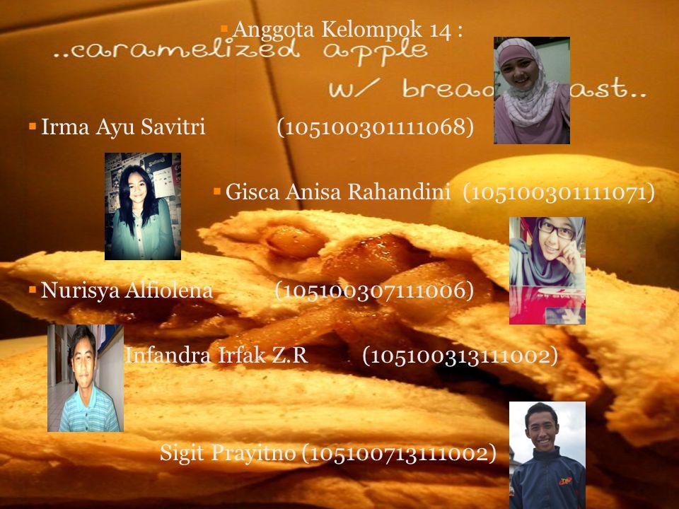 Anggota Kelompok 14 : Irma Ayu Savitri (105100301111068) Gisca Anisa Rahandini (105100301111071)