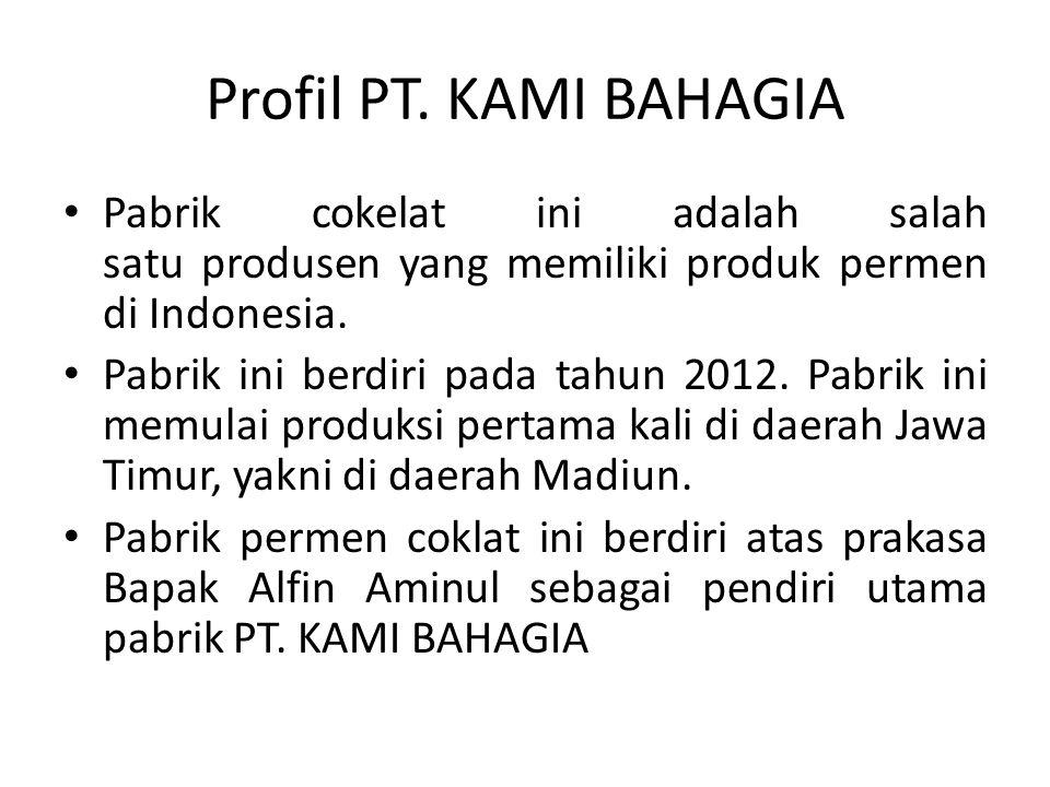 Profil PT. KAMI BAHAGIA Pabrik cokelat ini adalah salah satu produsen yang memiliki produk permen di Indonesia.