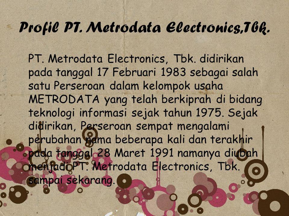 Profil PT. Metrodata Electronics,Tbk.