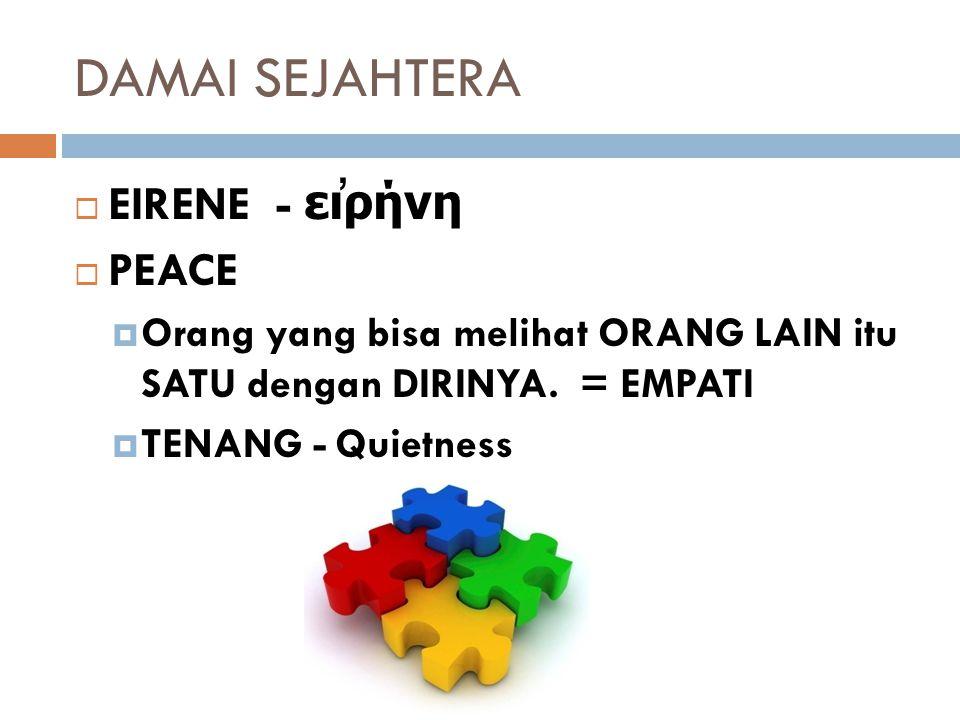 DAMAI SEJAHTERA EIRENE - εἰρήνη PEACE