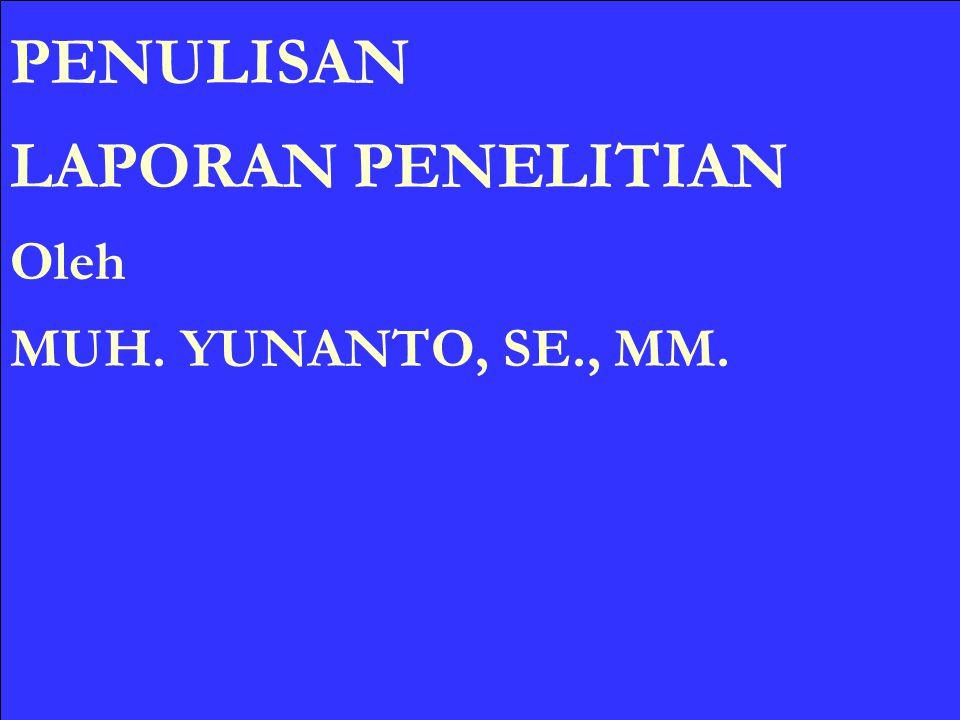 PENULISAN LAPORAN PENELITIAN Oleh MUH. YUNANTO, SE., MM.