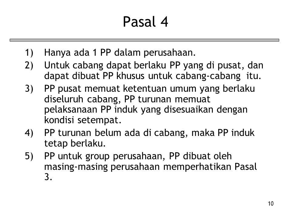 Pasal 4 Hanya ada 1 PP dalam perusahaan.