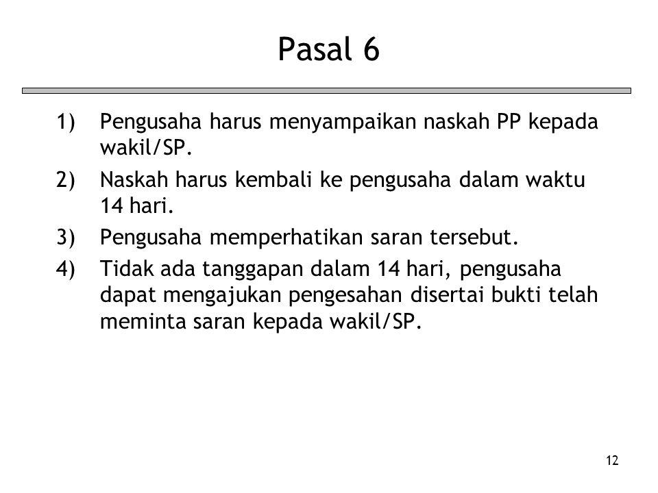 Pasal 6 Pengusaha harus menyampaikan naskah PP kepada wakil/SP.