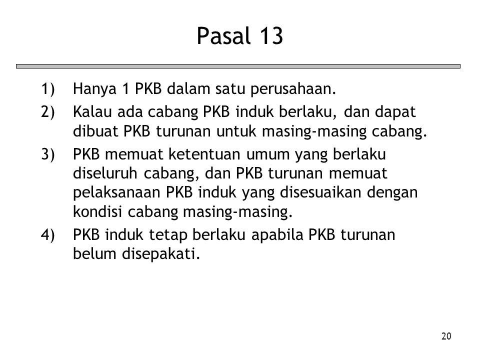 Pasal 13 Hanya 1 PKB dalam satu perusahaan.