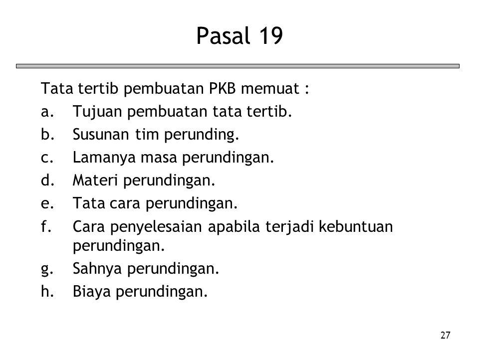 Pasal 19 Tata tertib pembuatan PKB memuat :