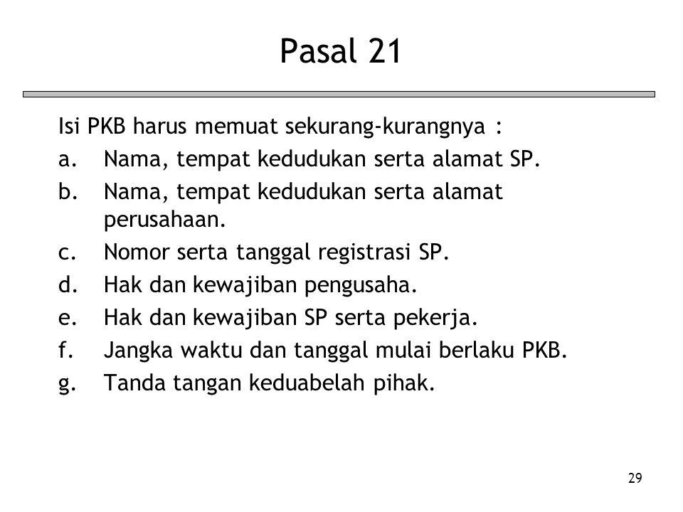 Pasal 21 Isi PKB harus memuat sekurang-kurangnya :