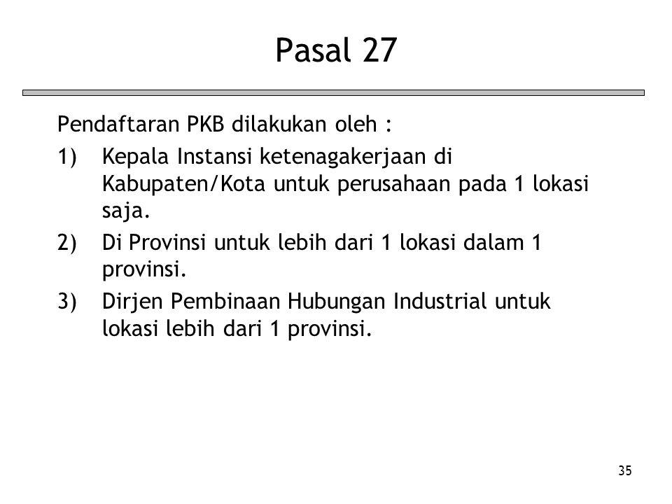 Pasal 27 Pendaftaran PKB dilakukan oleh :