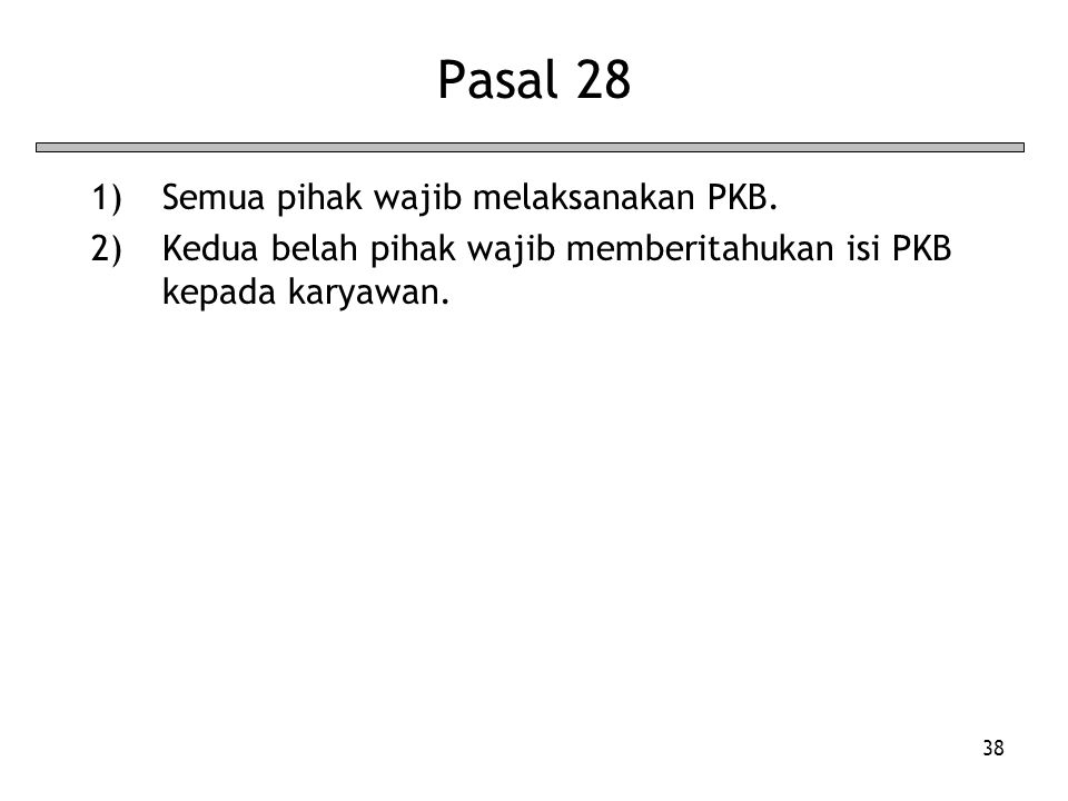 Pasal 28 Semua pihak wajib melaksanakan PKB.