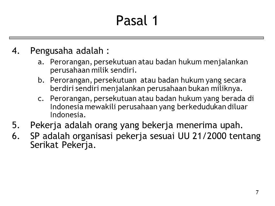 Pasal 1 Pengusaha adalah :