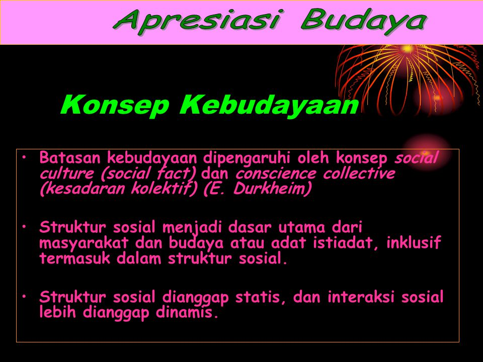 Apresiasi Budaya Konsep Kebudayaan.
