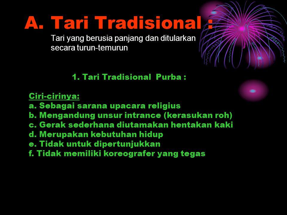 Tari Tradisional : Tari yang berusia panjang dan ditularkan secara turun-temurun