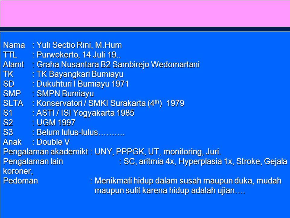 Nama. : Yuli Sectio Rini, M. Hum TTL. : Purwokerto, 14 Juli 19. Alamt