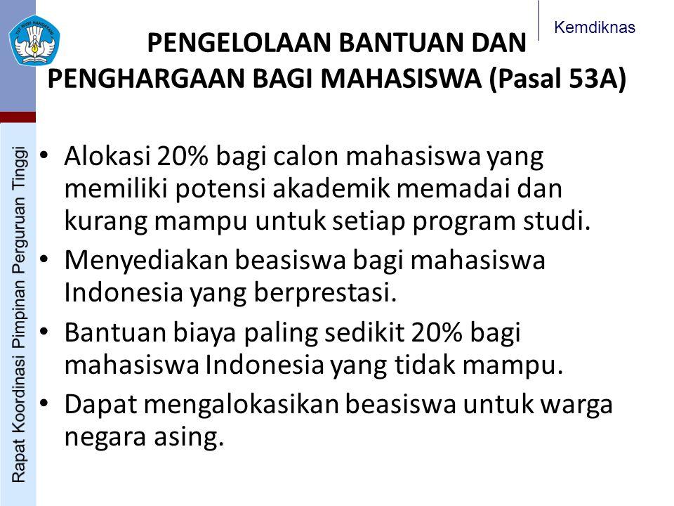 PENGELOLAAN BANTUAN DAN PENGHARGAAN BAGI MAHASISWA (Pasal 53A)