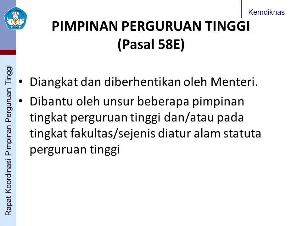 PIMPINAN PERGURUAN TINGGI (Pasal 58E)