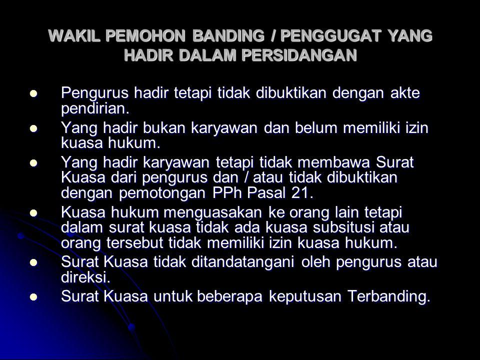 WAKIL PEMOHON BANDING / PENGGUGAT YANG HADIR DALAM PERSIDANGAN