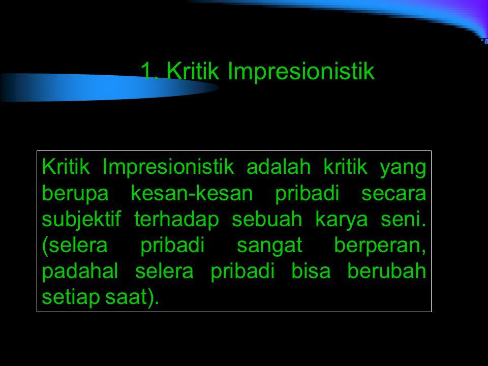 1. Kritik Impresionistik