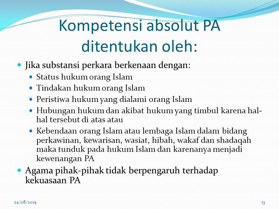 Kompetensi absolut PA ditentukan oleh: