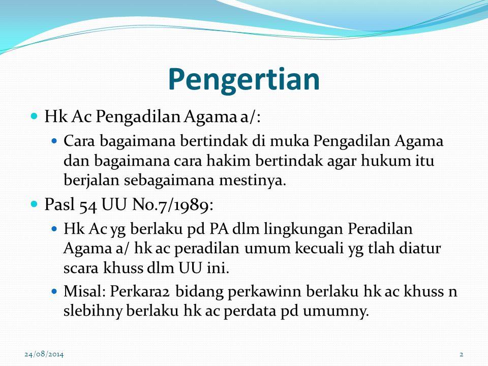 Pengertian Hk Ac Pengadilan Agama a/: Pasl 54 UU No.7/1989: