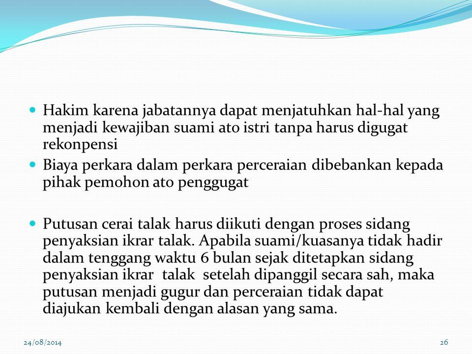 Hakim karena jabatannya dapat menjatuhkan hal-hal yang menjadi kewajiban suami ato istri tanpa harus digugat rekonpensi