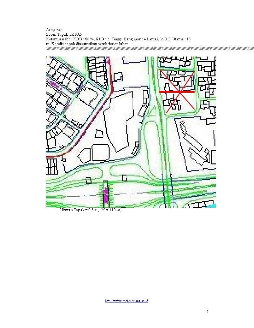 Lampiran Zoom Tapak TK PA5. Ketentuan sbb : KDB : 60 %, KLB : 2, Tinggi Bangunan : 4 Lantai, GSB Jl Utama : 18.