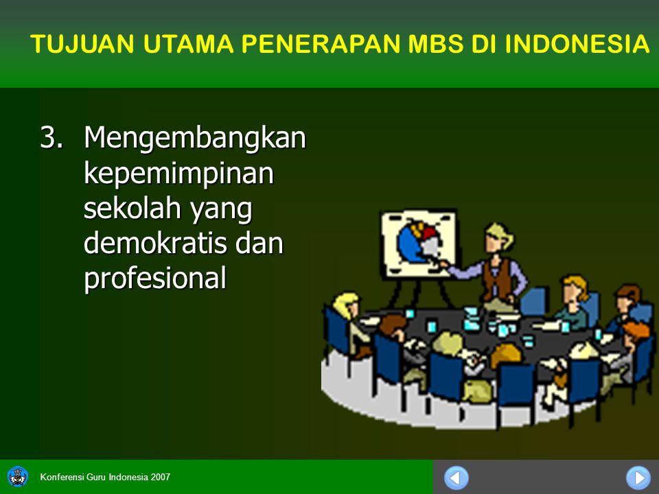 3. Mengembangkan kepemimpinan sekolah yang demokratis dan profesional