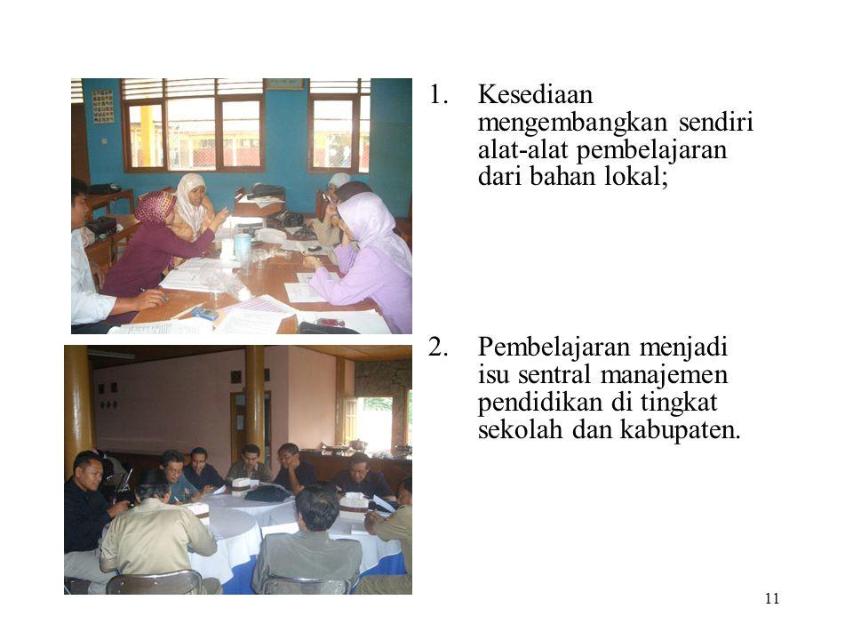 Kesediaan mengembangkan sendiri alat-alat pembelajaran dari bahan lokal;